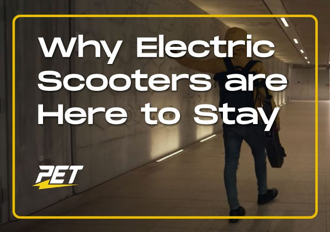 PET-Blog-Cover-Why-Electric-Scooters-Here-to-Stay